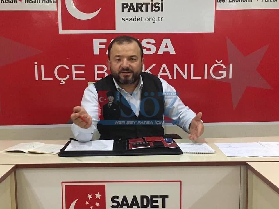 SAADET PARTİSİ FATSA İLÇE BAŞKANI İSMAİL KOÇAN'DAN SERT AÇIKLAMALAR